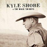 Kyle Shobe & The Walk 'Em Boys