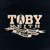 Toby Keith: Country Comes To Town Tour
